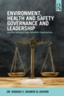 Image for Environment, health and safety governance and leadership: the making of high reliability organisations