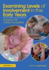 Image for Examining levels of involvement in the early years: engaging with children's possibilities