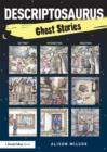 Image for Descriptosaurus: ghost stories