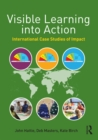Image for Visible learning into action: international case studies of impact