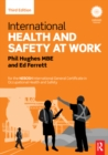 Image for International health and safety at work: for the NEBOSH International General Certificate in occupational health and safety