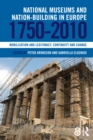 Image for National museums and nation-building in Europe, 1750-2010: mobilization and legitimacy, continuity and change