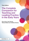 Image for The complete companion for teaching and leading practice in the early years.
