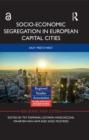 Image for Socio-economic segregation in European capital cities: East meets West : 89