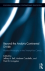 Image for Beyond the analytic-continental divide: pluralist philosophy in the twenty-first century : 69
