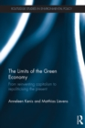 Image for The limits of the green economy: from re-inventing capitalism to re-politicising the present