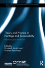 Image for Theory and practice in heritage and sustainability: between past and future