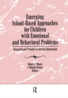 Image for Emerging School-Based Approaches for Children With Emotional and Behavioral Problems: Research and Practice in Service Integration