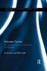 Image for Volunteer tourism: the lifestyle politics of international development