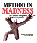 Image for Method in madness: case studies in cognitive neuropsychiatry