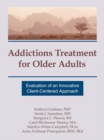 Image for Addictions Treatment for Older Adults: Evaluation of an Innovative Client-Centered Approach