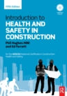 Image for Introduction to health and safety in construction: the handbook for the NEBOSH National Certificate in Construction Health and Safety