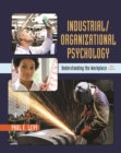 Image for Industrial/Organizational Psychology : Understanding the Workplace