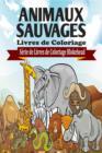 Image for Animaux Sauvages Livres de Coloriage