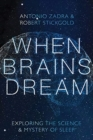 Image for When Brains Dream : Exploring the Science and Mystery of Sleep