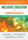 Image for Inclusive education in a strengths-based era  : mapping the future of the field