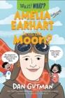 Image for Amelia Earhart is on the moon?