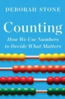Image for Counting  : how we use numbers to decide what matters