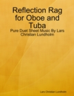 Image for Reflection Rag for Oboe and Tuba - Pure Duet Sheet Music By Lars Christian Lundholm