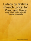Image for Lullaby by Brahms (French Lyrics) for Piano and Voice - Pure Sheet Music By Lars Christian Lundholm