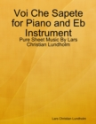 Image for Voi Che Sapete for Piano and Eb Instrument - Pure Sheet Music By Lars Christian Lundholm