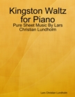 Image for Kingston Waltz for Piano - Pure Sheet Music By Lars Christian Lundholm