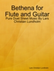 Image for Bethena for Flute and Guitar - Pure Duet Sheet Music By Lars Christian Lundholm