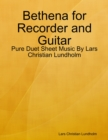 Image for Bethena for Recorder and Guitar - Pure Duet Sheet Music By Lars Christian Lundholm