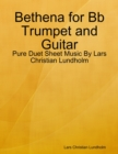 Image for Bethena for Bb Trumpet and Guitar - Pure Duet Sheet Music By Lars Christian Lundholm