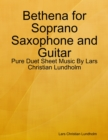 Image for Bethena for Soprano Saxophone and Guitar - Pure Duet Sheet Music By Lars Christian Lundholm
