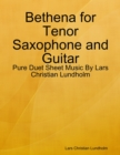 Image for Bethena for Tenor Saxophone and Guitar - Pure Duet Sheet Music By Lars Christian Lundholm