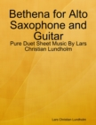 Image for Bethena for Alto Saxophone and Guitar - Pure Duet Sheet Music By Lars Christian Lundholm