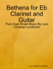 Image for Bethena for Eb Clarinet and Guitar - Pure Duet Sheet Music By Lars Christian Lundholm