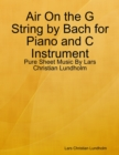 Image for Air On the G String by Bach for Piano and C Instrument - Pure Sheet Music By Lars Christian Lundholm