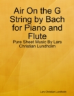 Image for Air On the G String by Bach for Piano and Flute - Pure Sheet Music By Lars Christian Lundholm
