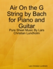 Image for Air On the G String by Bach for Piano and Guitar - Pure Sheet Music By Lars Christian Lundholm