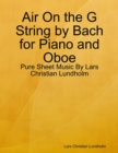Image for Air On the G String by Bach for Piano and Oboe - Pure Sheet Music By Lars Christian Lundholm