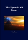 Image for The pyramid of power  : a journey into the unseen universe