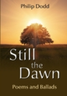 Image for Still the Dawn: Poems and Ballads