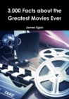 Image for 3000 Facts about the Greatest Movies Ever