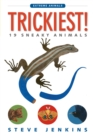 Image for Trickiest!: 19 sneaky animals