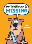 Image for My toothbrush is missing