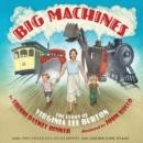 Image for Big machines: the story of Virginia Lee Burton