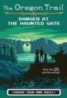 Image for Danger at the haunted gate : Volume 2