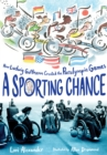 Image for Sporting Chance: How Ludwig Guttmann Created the Paralympic Games