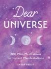 Image for Dear universe: 200 mini-meditations for instant manifestations