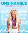 Image for Unsinkable  : from Russian orphan to Paralympic swimming world champion