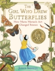 Image for The girl who drew butterflies: how Maria Merian's art changed science