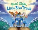 Image for Good Night, Little Blue Truck