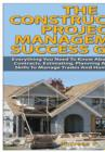 Image for The Construction Project Management Success Guide